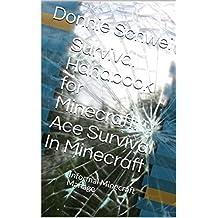 Survival Handbook for Minecraft: Ace Survival In Minecraft : Informal Minecraft Manage