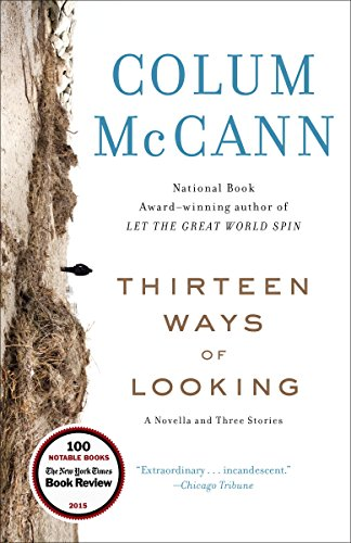 Thirteen Ways of Looking: Fiction by [McCann, Colum]