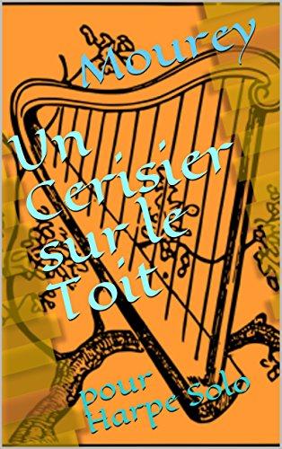- Un Cerisier sur le Toit: pour Harpe Solo (French Edition)