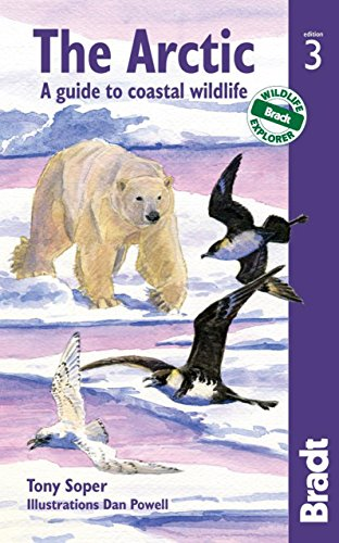 Arctic: A guide to coastal wildlife (Bradt Travel Guides (Wildlife Guides)) Tony Soper