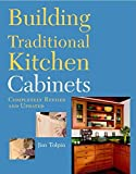 Building Traditional Kitchen Cabinets: Completely Revised and Updated
