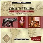 Rome, la société et l'Empire (Parcourir l'histoire 4) | Anne-Marie Deraspe,Julie Gauthier