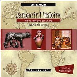 Rome, la société et l'Empire (Parcourir l'histoire 4)