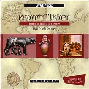 Rome, la société et l'Empire (Parcourir l'histoire 4) Hörbuch