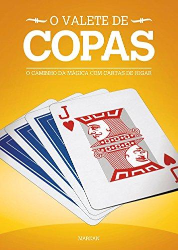 O Valete de Copas: O Caminho Da Mágica Com Cartas De Jogar (Os Valetes Livro 1) (Portuguese Edition)