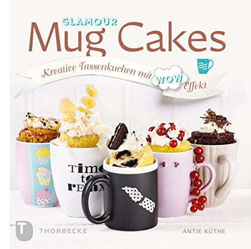Glamour Mug Cakes: Kreative Tassenkuchen mit Wow-Effekt (German Edition) for $<!---->