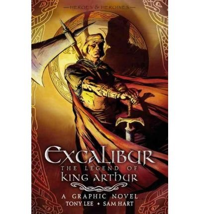 Read Online [ { { Excalibur: The Legend of King Arthur } } ] By Lee, Tony( Author ) on Mar-08-2011 [ Paperback ] ebook
