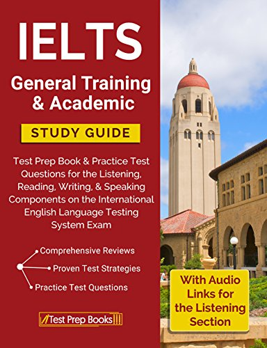 - IELTS General Training & Academic Study Guide: Test Prep Book & Practice Test Questions for the International English Language Testing System Exam