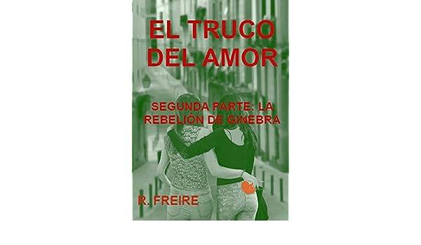 EL TRUCO DEL AMOR: FINAL. LA REBELIÓN DE GINEBRA (Spanish ...