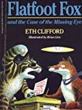 Flatfoot Fox and the Case of the Missing Eye, Eth Clifford, 0590458124