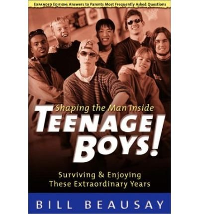 Read Online Teenage Boys!: Shaping the Man inside : Surviving & Enjoying These Extraordinary Years (Paperback) - Common PDF
