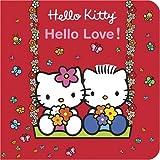 Hello Kitty, Hello Love!, Higashi/Glaser Design Inc. Staff, 081095754X
