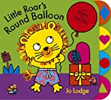Little Roar's Round Balloon, Jo Lodge, 1444904833