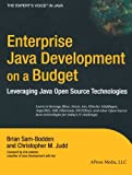 Enterprise Java Development on a Budget, Brian Sam-Bodden and Christopher M. Judd, 1590591259