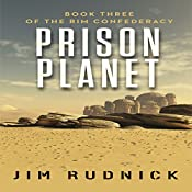 Prison Planet: The Rim Confederacy Book 3 | Jim Rudnick
