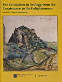 The Revolution in Geology from the Renaissance to the Enlightenment, Gary D. Rosenberg, 0813712033