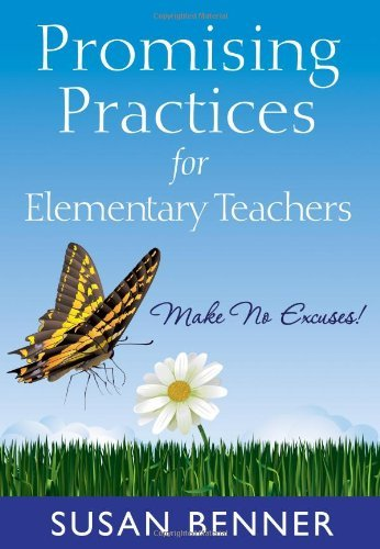 Promising Practices for Elementary Teachers: Make No Excuses! by Susan M. Benner (2009-12-07)
