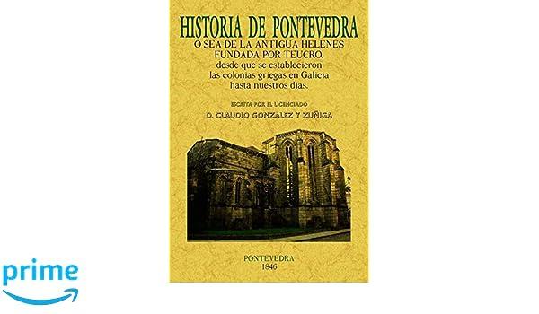 Historia de Pontevedra: Amazon.es: Claudio González y Zúñiga ...