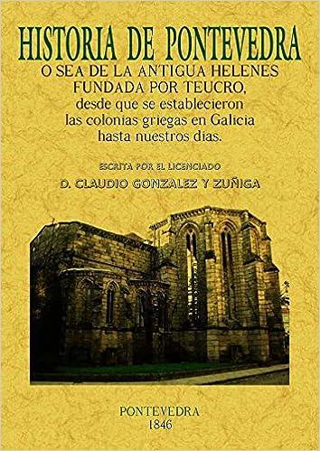 HISTORIA DE PONTEVEDRA: GONZALEZ Y ZUÑI: 9788497616669: Amazon.com: Books