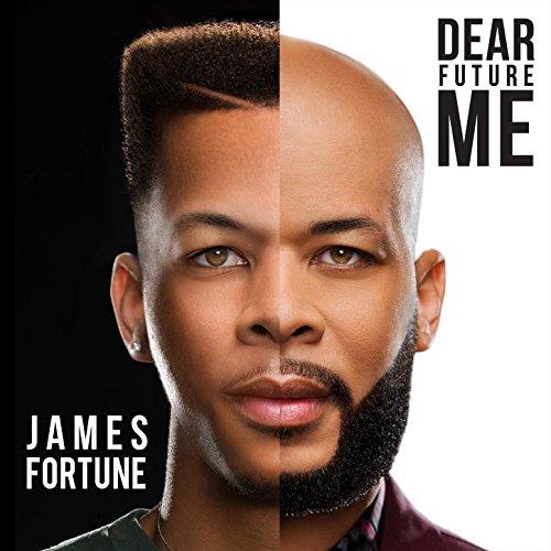 James Fortune & FIYA - Dear Future Me (2017) [WEB FLAC] Download