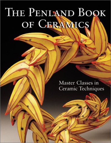 The Penland Book of Ceramics: Masterclasses in Ceramic Techniques