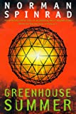 Front cover for the book Greenhouse Summer by Norman Spinrad