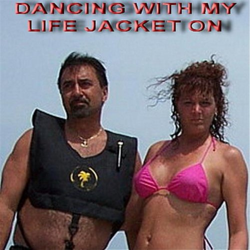 Dancing With My Life Jacket -