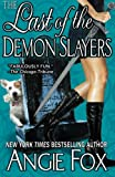 The Last of the Demon Slayers: Volume 4 (A Biker Witches Novel)