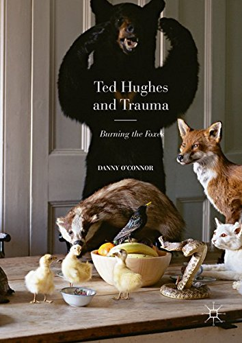 Ted Hughes and Trauma: Burning the Foxes