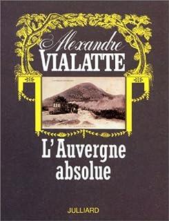 L'Auvergne absolue, Vialatte, Alexandre