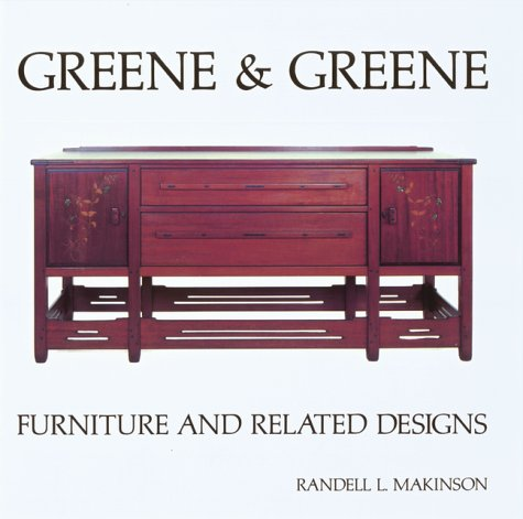 Greene and Greene: Furniture and Related Designs (Vol (Greene Furniture)