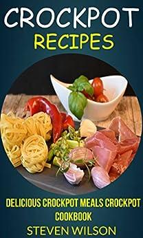 Crockpot Recipes Delicious Meals Cookbook ebook product image