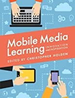 Mobile Media Learning Front Cover