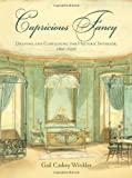 Capricious Fancy: Draping and Curtaining the Historic Interior, 1800-1930