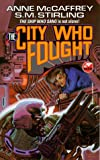 The City Who Fought, Anne McCaffrey and S. M. Stirling, 067187599X