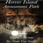 Horror Island Amusement Park | Drac Von Stoller