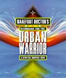 Barefoot Doctor's Handbook for the Urban Warrior: Spiritual Survival Guide