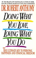 Doing what you love, loving what you do: the ultimate key to