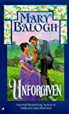 Unforgiven, Mary Balogh, 0515122068
