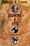 Framing A Life A Family Memoir, Geraldine A. Ferraro and Catherine Whitney, 068485404X