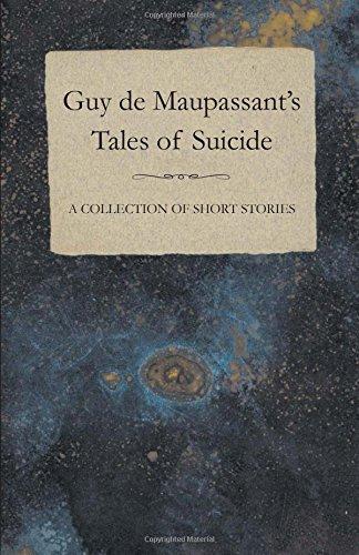 Guy de Maupassant's Tales of Suicide A Collection of Short Stories pdf