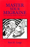 Master Your Migraine, Ronald H. Lange, 096489310X