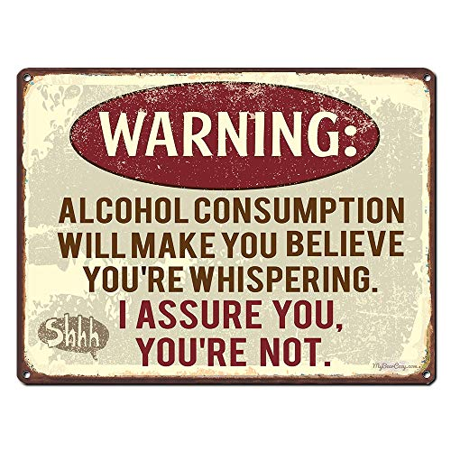 Warning Alcohol Consumption Will Make You Believe You're Whispering, Funny Beer Signs, 9 x 12 Inch Metal Sign, Man Cave, Garage, Brewery, Bar Wall Decor & Gifts, Vintage Distressed, RK1025HP - Brewery Wall