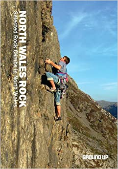 North Wales Rock: Selected Rock Climbs in North Wales