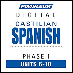 Castilian Spanish Phase 1, Unit 06-10 Hörbuch