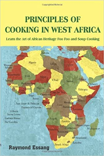 Principles of cooking in west africa learn the art of african principles of cooking in west africa learn the art of african heritage foo foo and soup cooking altavistaventures Image collections