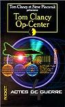 Op-center, tome 4 : Actes de guerre par Clancy