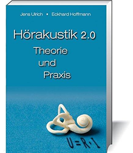 Hörakustik 2.0 - Theorie und Praxis