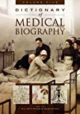 Dictionary of Medical Biography, , 0313328773