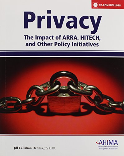 Privacy: The Impact of Arra, Hitech, and Other Policy Initiatives